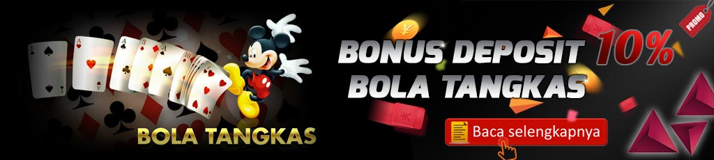 Bonus Deposit Bola Tangkas 10%