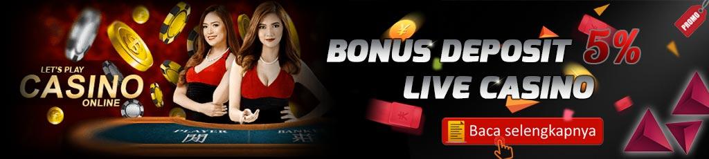 Bonus Deposit Live Casino 5%
